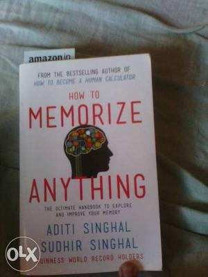 How To Memorize Anything By Aditi Singhal Sudhir Singhal