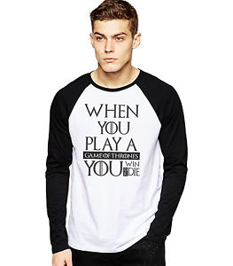 When You play GOT game of thrones Funky Raglan Full sleeve