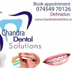 Chandra Dental Clinic In Dehradun Dehradun