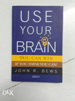 Use Your Brain Book By John R. Bews