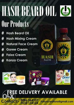 Fairness creams and HASH beard oil for sale.