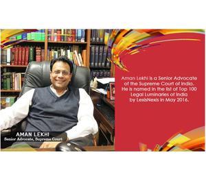Aman Lekhi | Senior Advocate of Supreme Court New Delhi