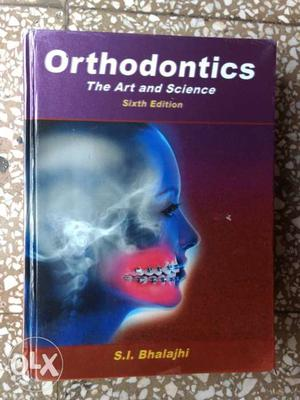 Orthodontics The Art And Science Sixth Edition By S.I.
