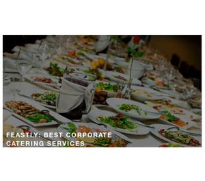 Get the best catering services in Noida via FEASTLY Noida