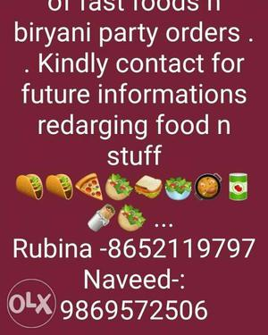 We sell n take all type of fast food,biryani,