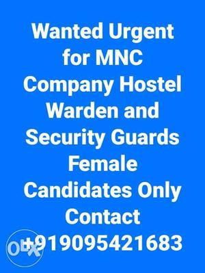 Wanted Urgent For MNC Company Hostel Warden and Security