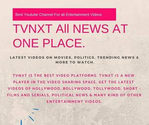 Tvnxt | movies and entertainment news and Entertainment