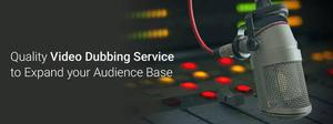 Video Dubbing, Your Gateway to Reach out to a Global