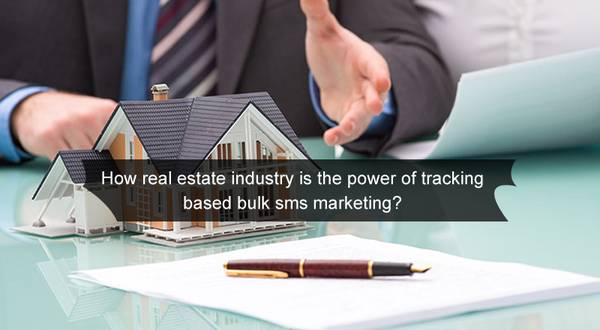 How real estate industry is the power of tracking based bulk