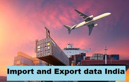 import and export data India- Keep an eye on Indian trading