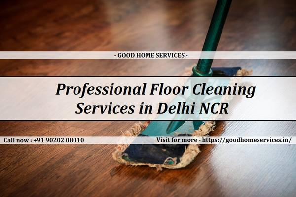 Professional Floor Cleaning Services in Delhi NCR