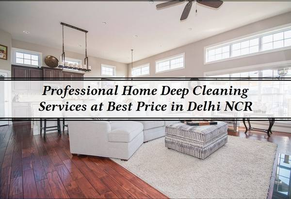 Professional Home Deep Cleaning Services at Best Price in