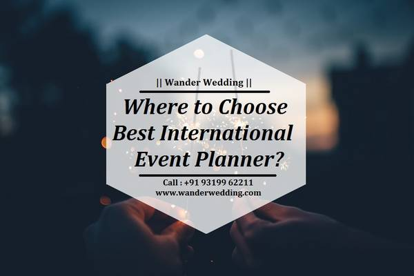 Where to Choose Best International Event Planner?