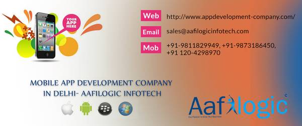 Mobile App Development Company in Delhi- Aafilogic InfoTech