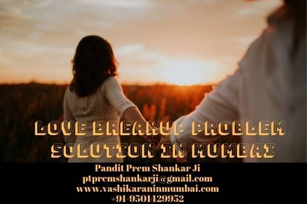 Love Breakup Problem Solution in Mumbai