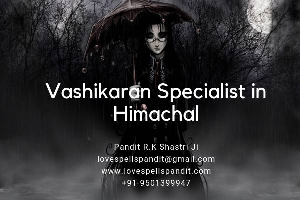 Top Vashikaran Specialist in Himachal