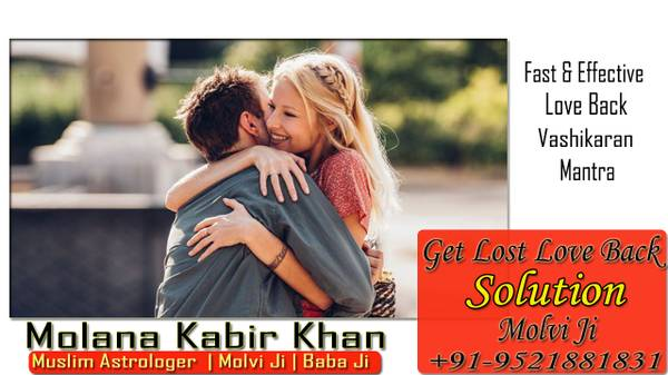 Guidance of Get Lost Love Back Solution Molvi Ji –
