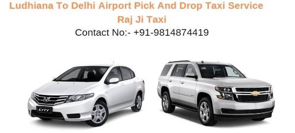 Ludhiana to Delhi Airport Pick and Drop Taxi Service