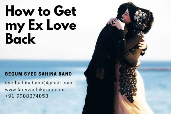 How to Get my Ex Love Back by Vashikaran