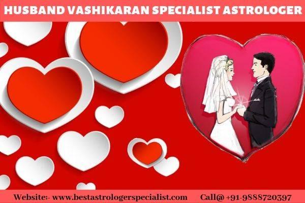 Best Husband Vashikaran Specialist Astrologer
