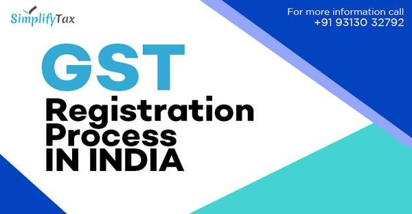 Know about Complete GST Registration Process in India |