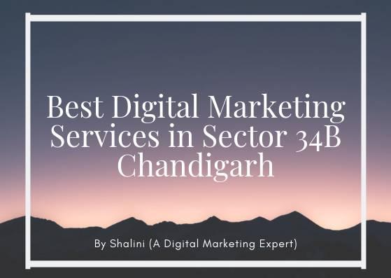 Best digital marketing services in sector 34B Chandigarh