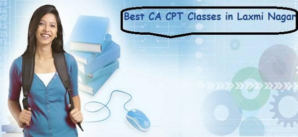 Best CA CPT Classes in Laxmi Nagar