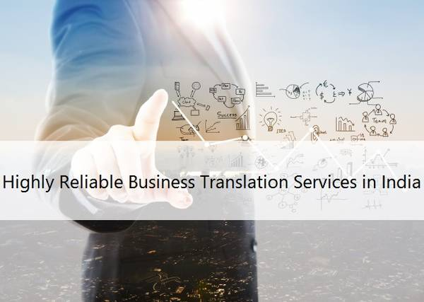 Highly Reliable Business Translation Services in India