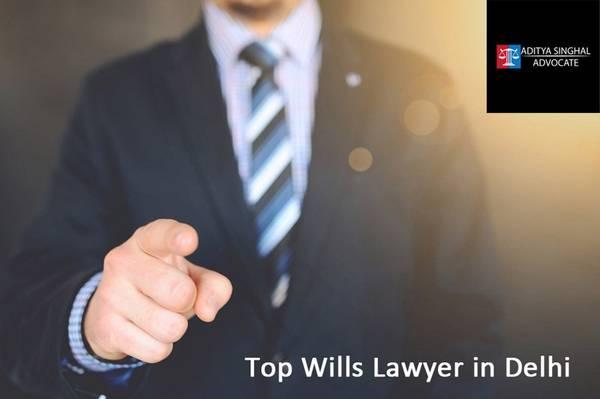 Find the best Top Wills Lawyer in Delhi