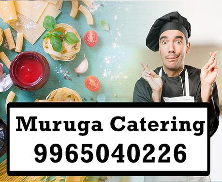 Muruga Catering Services in Chennai Orders