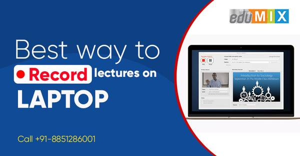 Edumix- Best way to record lecture on laptop