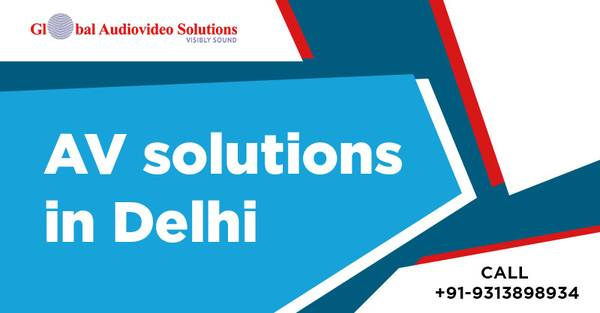 AV Solutions in Delhi at Affordable Prices | Global Audio