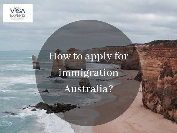 How to apply for immigration Australia?