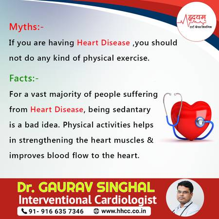 MYTH: If you are having heart disease you should not do any
