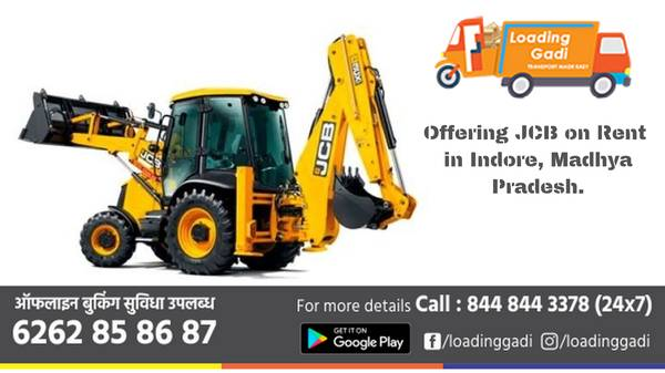 Loadinggadi Offering JCB on Rent in Indore, Madhya Pradesh.
