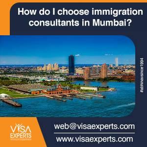 How do I choose immigration consultants in Mumbai?