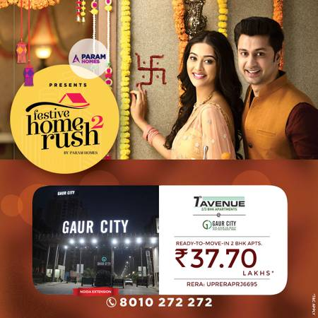 Festive Home Rush 2 | Gaur City 7th Avenue 2/3 BHk Ready to