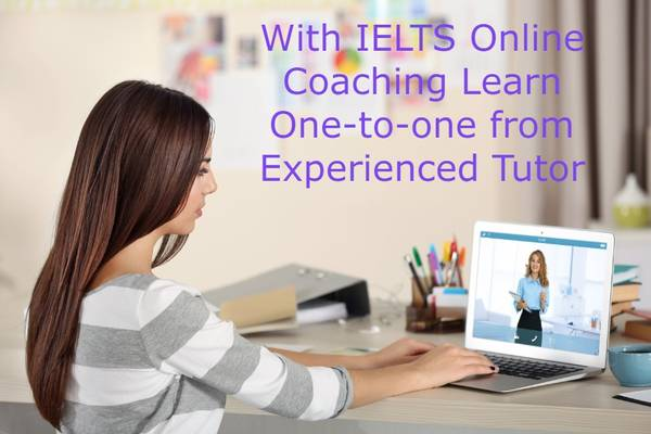 With IELTS Online Coaching Learn One-to-one from Experienced