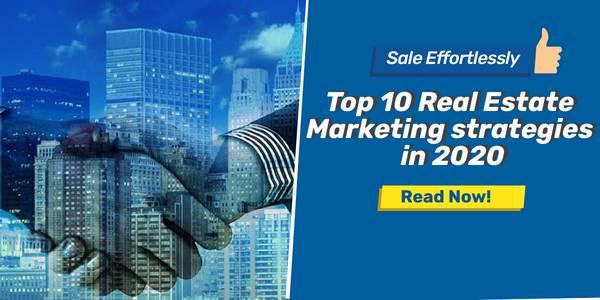 Top 10 Real Estate Marketing Strategies in