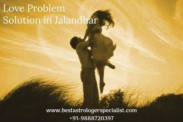 Best Love Problem Solution in Jalandhar
