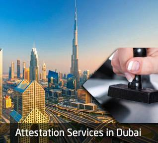 Attestation Services in Dubai, UAE | Dubai Attestation