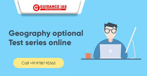 UPSC, IAS Prelims, Mains Geography Optional Test Series