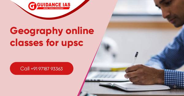Guidance IAS - Geography Online Classes for UPSC, IAS Exams