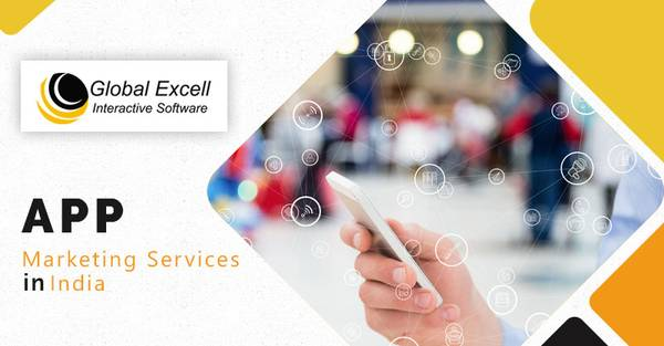 Top App Marketing Services in India | Global Excell