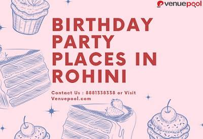 Birthday Party Places in Rohini