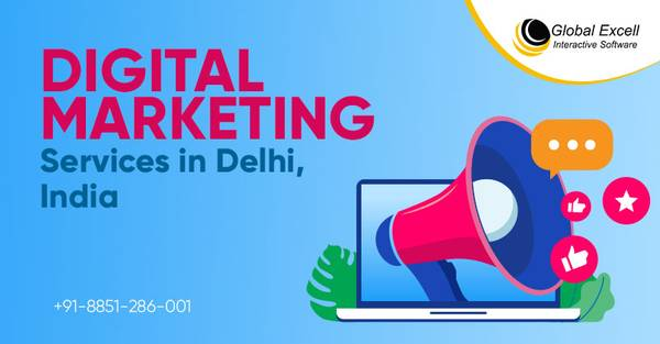 Global Excell: Leading Digital Marketing Services in Delhi,