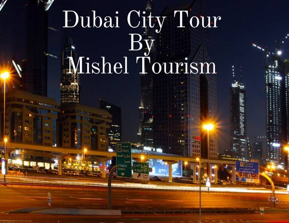 Spent Your Holiday In Dubai With Mishel Tourism A Luxury