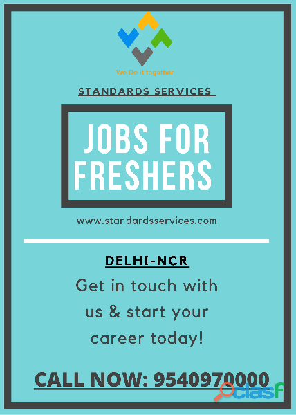Jobs for Freshers 9540970000 (Standards Services )