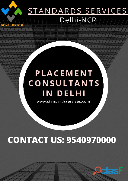 Placement Consultants in Delhi (9540970000) Standards