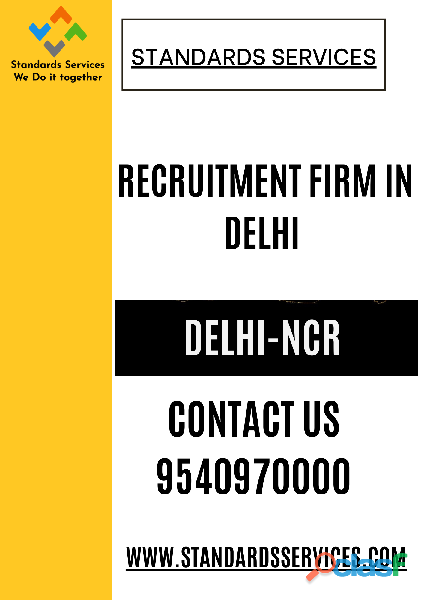Recruitment Firm in Delhi 9540970000 (Standards Services)